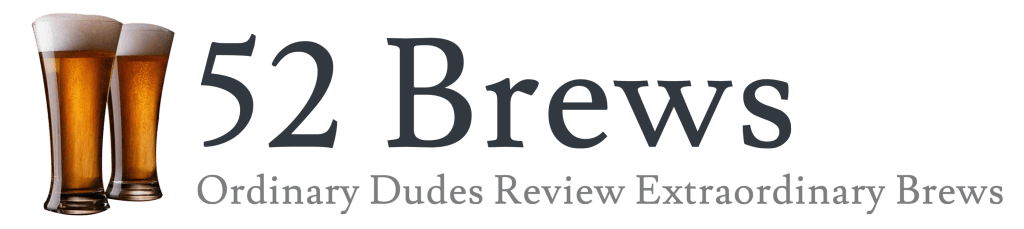 52 Brews - Beer Reviews and Home Brewing Tips
