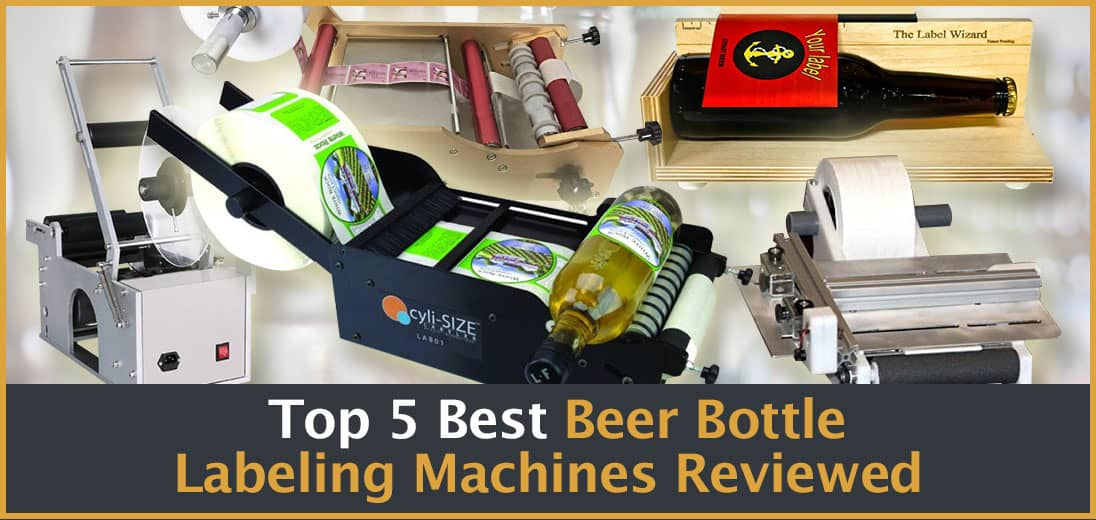 5 Best Beer Bottle Labeling Machines Reviewed Manual Automatic Licators