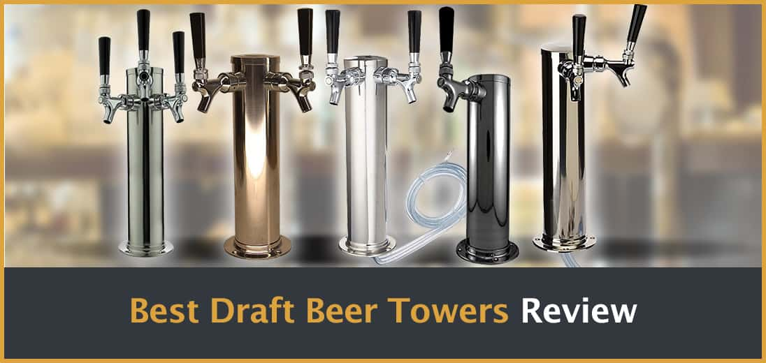 Best Draft Beer Towers Review