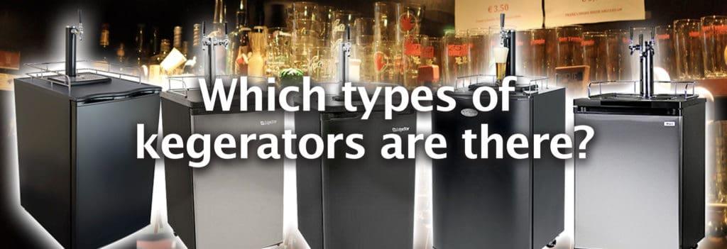 The 6 Types Of Kegerators?