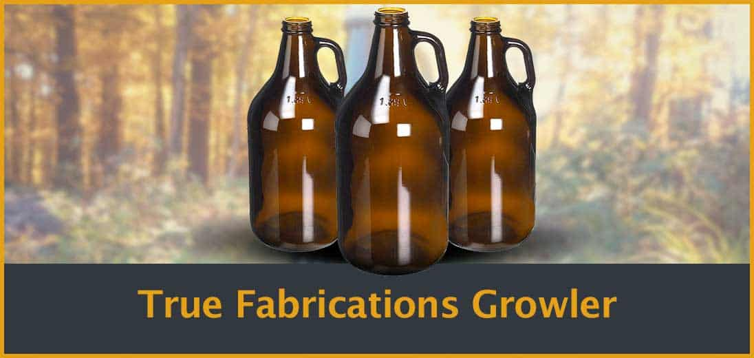 True Fabrications Growler Review