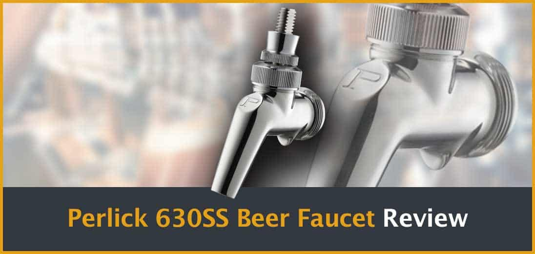 Perlick 630SS Faucet Review (2018 Updated) A Must-Have Beer Tap?