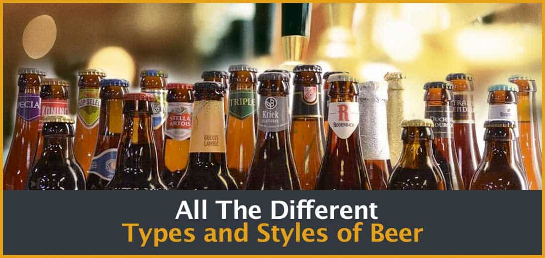 All The Different Types and Styles of Beer