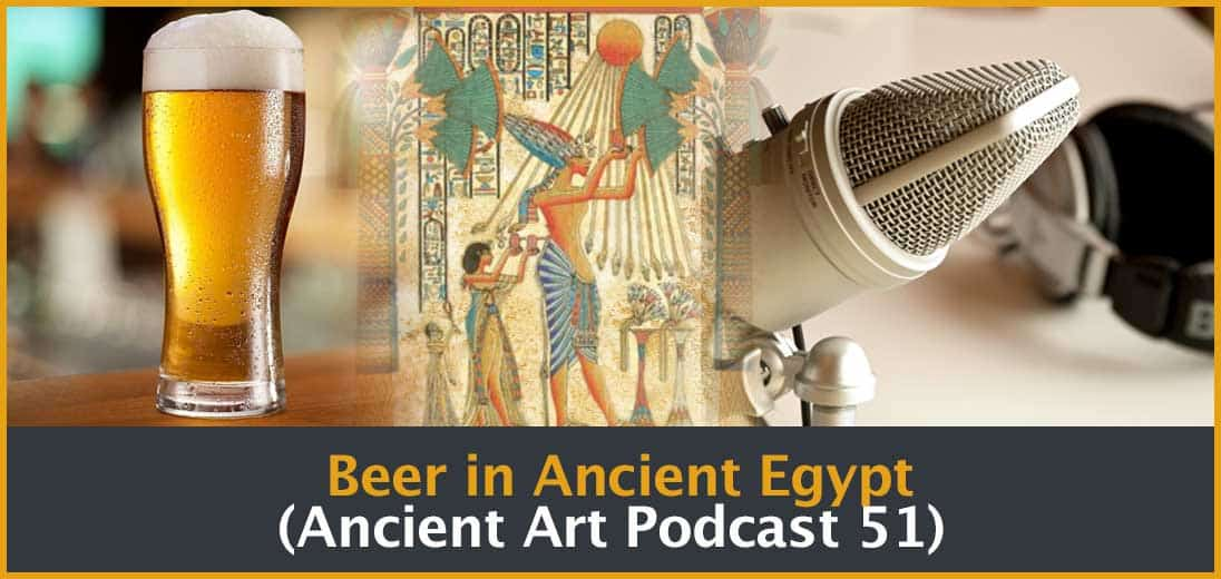 Beer in Ancient Egypt Podcast