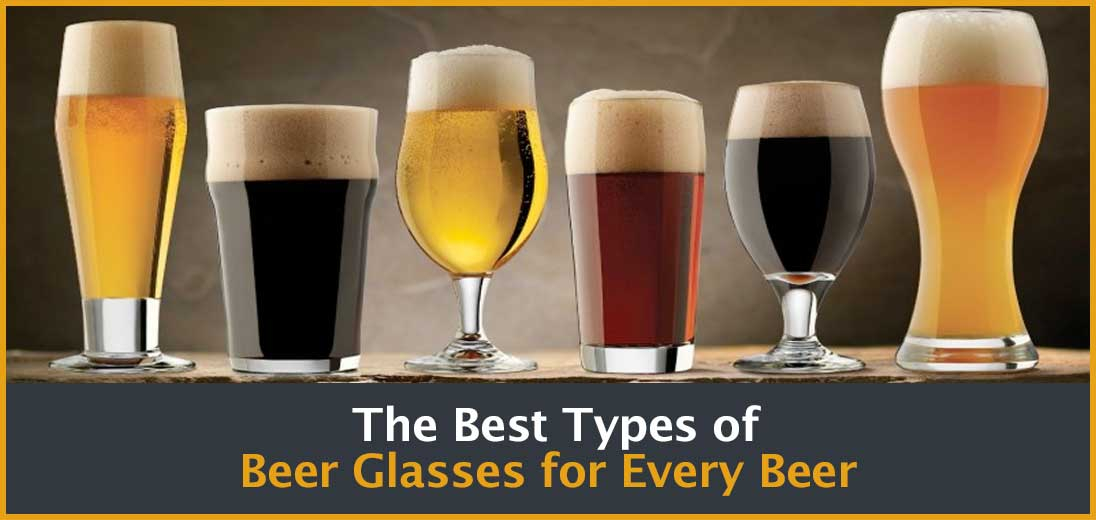 The Best Types of Beer Glasses for Every Beer