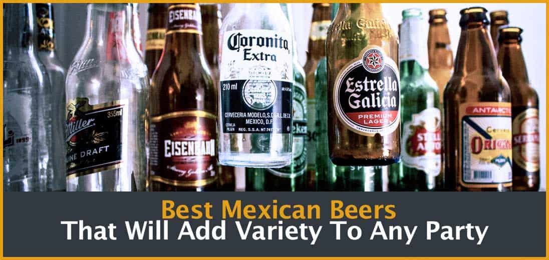 Best Mexican Beers That Will Add Variety To Any Party Cover Image