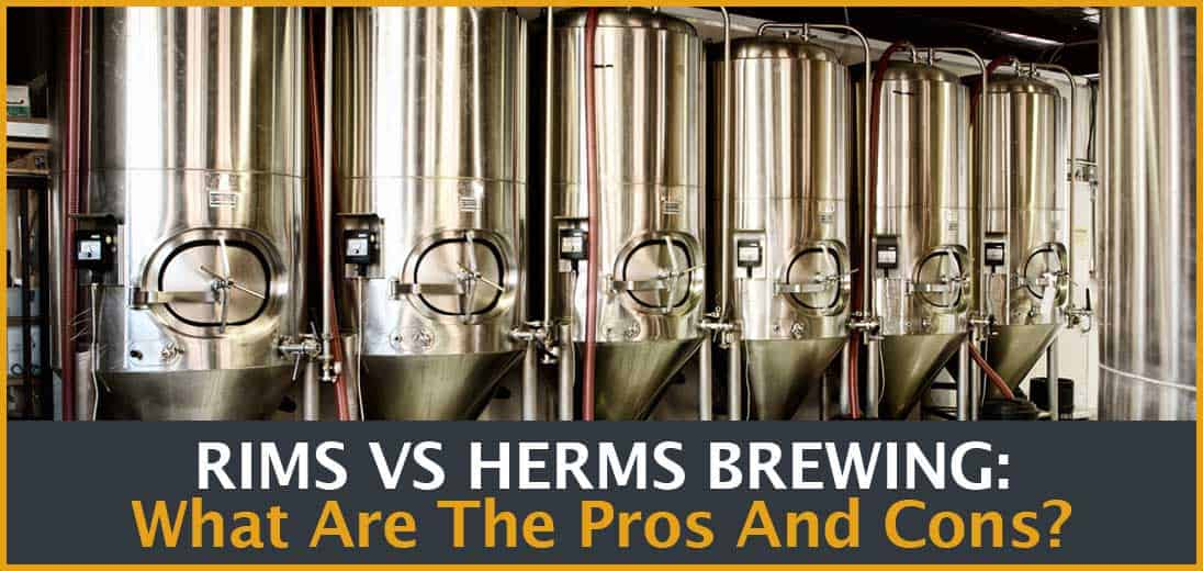 Rims Vs Herms Which Brewing System Should You Pick