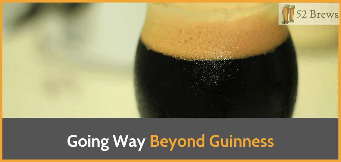 great stout beers way beyond just guinness