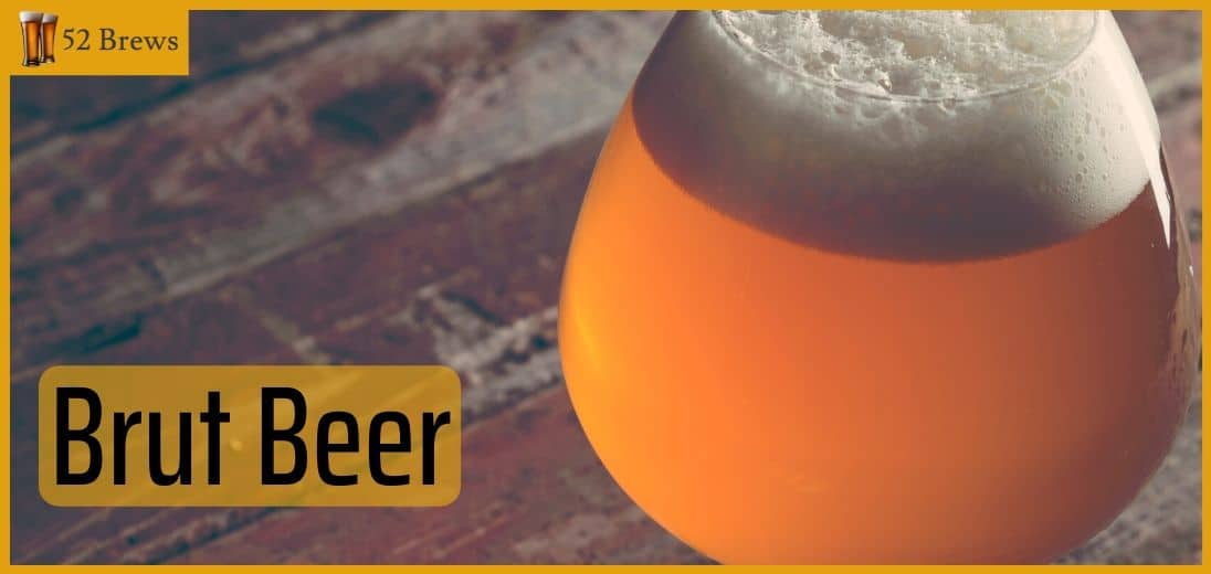 Brut Beer 52Brews